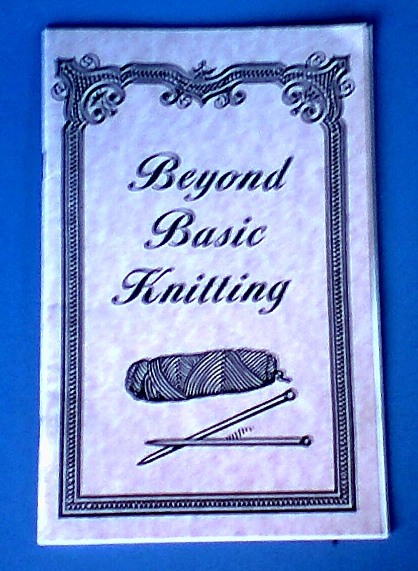 Beyond Basic Knitting Book