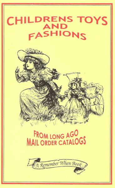 Children's Toys & Fashions From Long-Ago Mail-Order Catalogs
