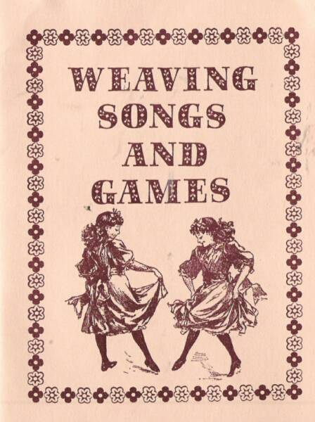 Weaving Songs & Games Book