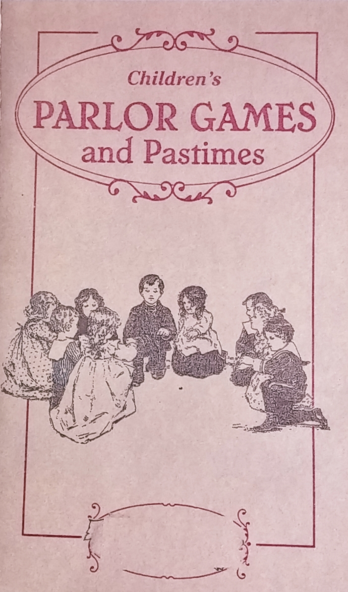 Children's Parlor Games and Pastimes